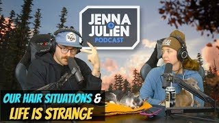 Podcast #257 - Our Hair Situations & Life is Strange