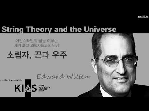 Edward Witten - String Theory and the Universe 2013