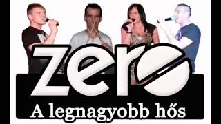 ZERO Zenekar - A legnagyobb hős
