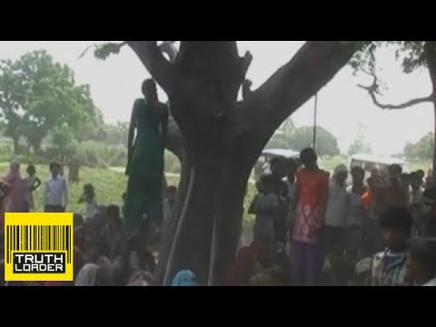 Indian girls gang-raped and hanged from a tree - Truthloader