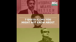 Seven Queer Icons You Might Not Know About | Mic Archives
