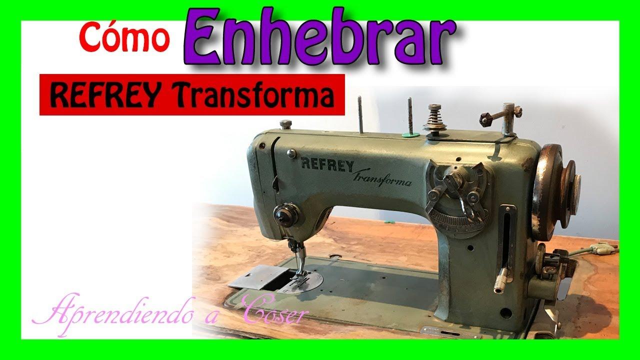 Cómo enhebrar maquina de coser antigua Refrey 427 - YouTube