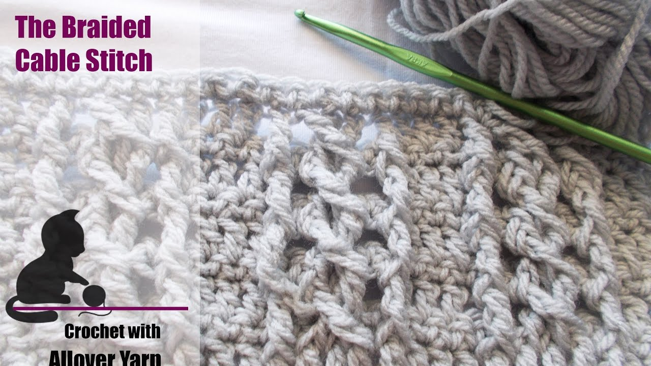 How To Crochet The Braided Cable Stitch