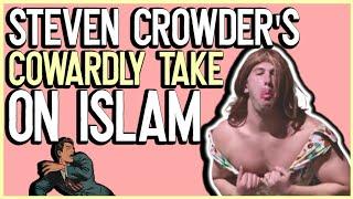 Steven Crowder's COWARDLY Take on Islam