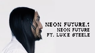 Neon Future ft. Luke Steele of Empire of the Sun - Neon Future 1 - Steve Aoki
