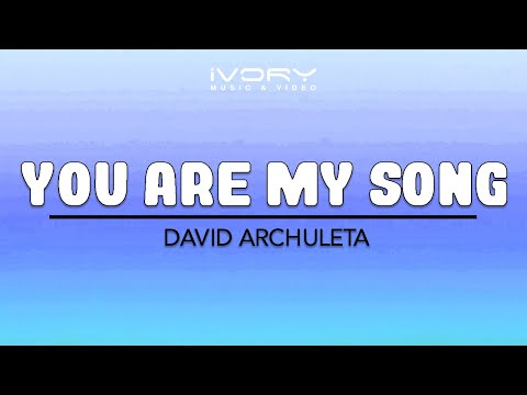 David Archuleta | You Are My Song | Official Lyric Video