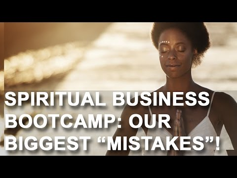 Spiritual Business Bootcamp! Don't Make These HUGE Spiritpreneur Mistakes...