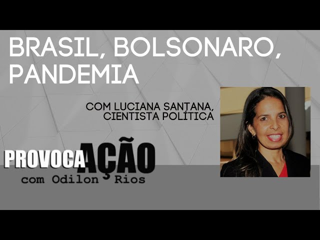 Provoca AÇÃO - Brasil, Bolsonaro, pandemia