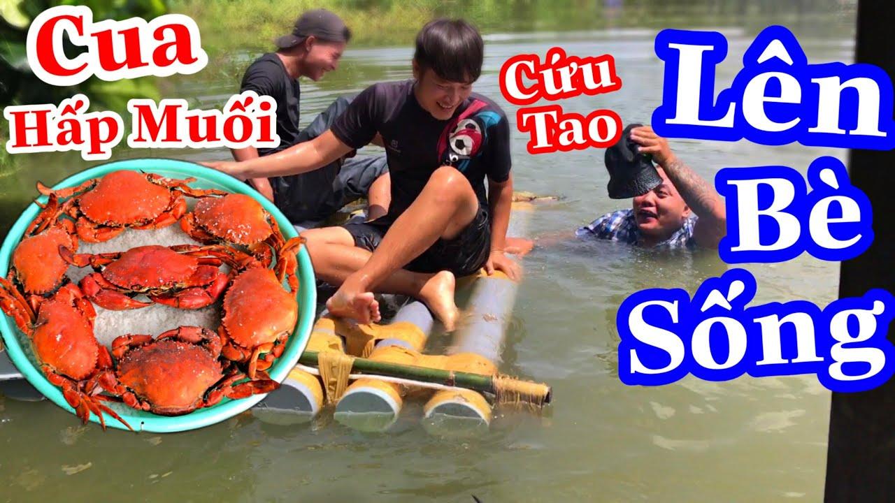 TXTV – Thánh Xàm Sống Chung Với Lũ Xuống Bè Làm Muốn Cua Biển Hấp Muối Ngon Và Lạ