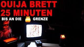 OUIJA BRETT -  25 Minuten ANGST  !!! - Grenzerfahrung !!!!