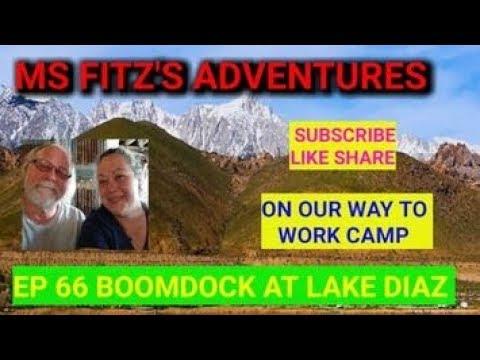 EP 66 BOOMDOCKING DIAZ LAKE CA ON THE WAY TO WORK CAMP 04.05.19