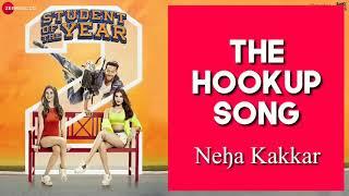 The Hookup Song Student Of The Year 2 Neha Kakkar New Songs 2019 Tiger Shroff Ananya Pandey