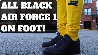 ALL BLACK AIR FORCE 1 REVIEW & ON FOOT!!!