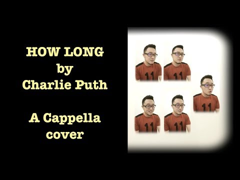 HOW LONG - CHARLiE PUTH (A Cappella cover)