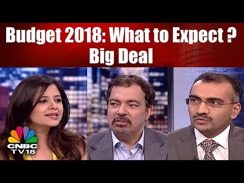 Budget 2018: What to Expect? | Big Deal | CNBC TV18
