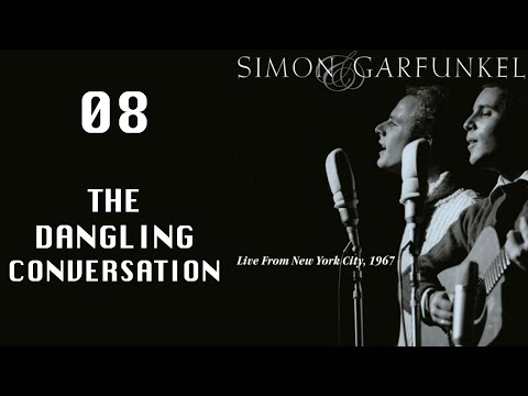 The Dangling Conversation, Live From NYC 1967, Simon & Garfunkel