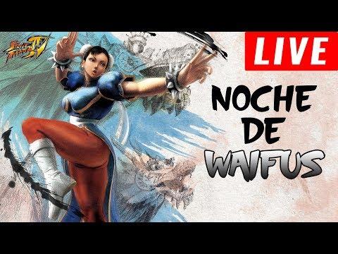 NOCHE DE WAIFUS (1/2) EN STREET FIGHTER 4
