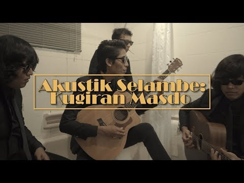 Akustik Selambe bersama Kugiran Masdo - Kecundang (Edisi reverb organik!)