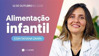 ALIMENTAÇÃO INFANTIL | com Tatiana Zanin · Ao vivo #1