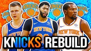 REBUILDING THE NEW YORK KNICKS! NBA 2K19