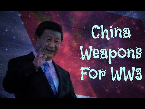 Top 10 China weapons For World War 3