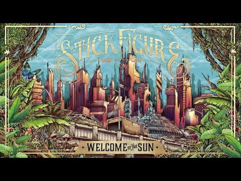 """Stick Figure – """"Welcome to the Sun"""""""