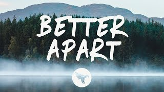 Jai Wolf - Better Apart (Lyrics) feat. Dresage