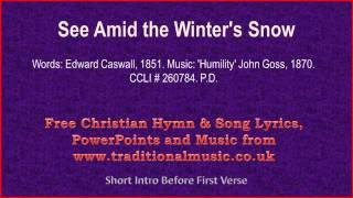 See Amid The Winter's Snow(v2) - Christmas Carols Lyrics & Music