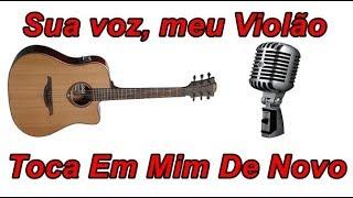 Sua voz, meu Violão. Toca Em Mim De Novo - Isadora Pompeo. (Karaokê Violão)