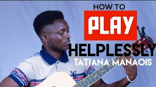 Gambar cover How to play HELPLESSLY | tatiana manaois on guitar - Immanuelstrings