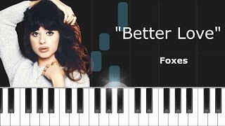 Foxes - ''Better Love'' Piano Tutorial - Chords - How To Play - Cover