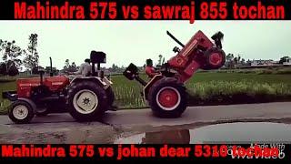 mahindra 575 vs sawraj 855 tochan    mahindra 475 vs johan dear 5310 tochan 2018   Black heart   
