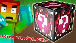 Lucky Block Công Nghệ Vip ??? Minecraft Thử Thách Noob