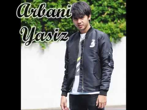 Arbani Yasiz - Be My Love