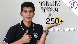 Thank You All For 250+ Subscribers