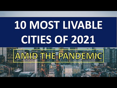 10 MOST LIVABLE CITIES 2021 AMID THE PANDEMIC | THE ECONOMIST GLOBAL LIVABILITY INDEX 2021