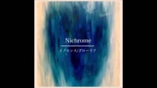 Nichrome 1st Single イノセンス/グローリア 1. イノセンス 2. グローリ...