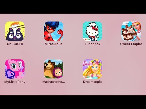 Oh! Sushi,Miraculous Lady Bug,Hello Kitty,My Bakery Empire,My Little Pony,Маша и Медведь,Barbie
