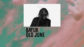 listen to berlin 2018/19 presents: Bayuk - Old June
