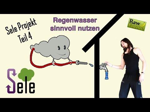 SELE Teil 4 - Autarke Wassergewinnung: So nutzen wir Regenwasser im Haus und als Trinkwasser!