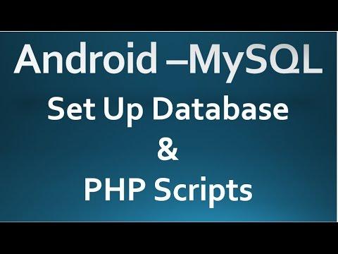 Android - MySQL - 01 - Set Up Database & PHP Script.