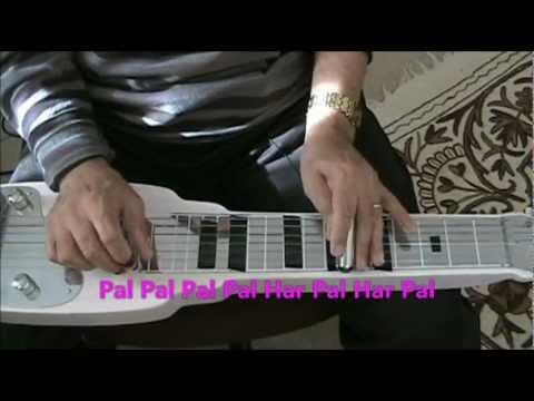 Pal Pal Pal Pal Har Pal - INSTRUMENTAL - Lapsteel Guitar by C. Garrett.wmv