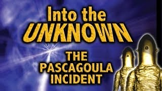 Into The Unknown: The Pascagoula UFO Alien Abductions