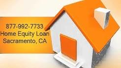 877-992-7733 - Home Equity Loan Sacramento, CA
