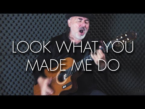 Taylor Swift – Look What You Made Me Do – Igor Presnyakov – Spanish Fingerstyle Guitar Cover