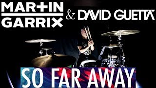Martin Garrix & David Guetta - So Far Away (feat. Jamie Scott & Romy Dya) (Drum Cover)