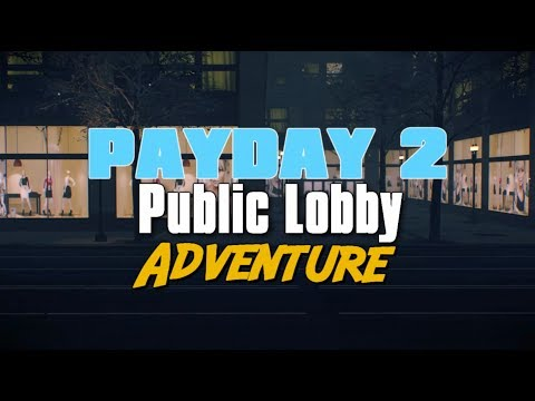 Payday 2: Public Lobby Adventure