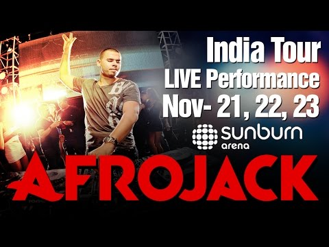 Sunburn Arena With Afrojack | India Tour | Nov 21st, 22nd, 23rd | LIVE Performance