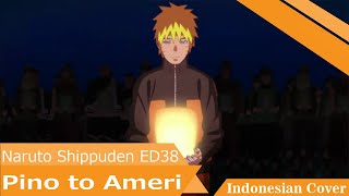 [Naruto Shippuden ED38] Pino to Ameri - Ishizaki Huwie (Indonesian Cover)