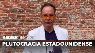 Plutocracia estadounidense - Keiser Report en Español (E1303)